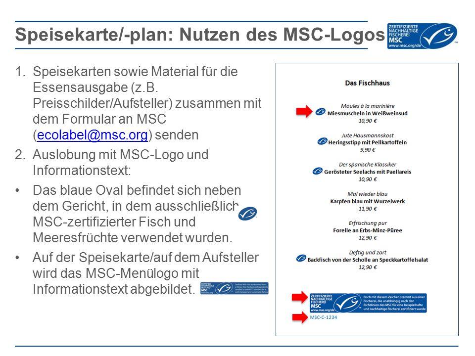 1.Speisekarten sowie Material für die Essensausgabe (z.B. Preisschilder/Aufsteller) zusammen mit dem Formular an MSC (ecolabel@msc.org) sendenecolabel