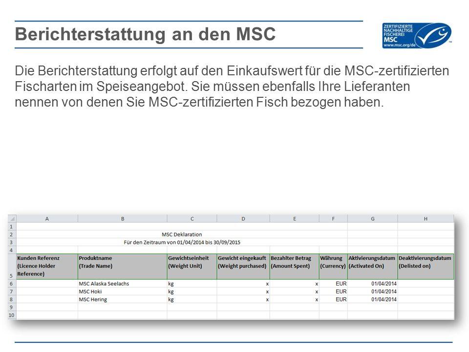 Die Berichterstattung erfolgt auf den Einkaufswert für die MSC-zertifizierten Fischarten im Speiseangebot. Sie müssen ebenfalls Ihre Lieferanten nenne