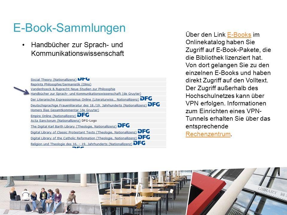 Handbücher zur Sprach- und Kommunikationswissenschaft E-Book-Sammlungen Über den Link E-Books im Onlinekatalog haben Sie Zugriff auf E-Book-Pakete, die die Bibliothek lizenziert hat.