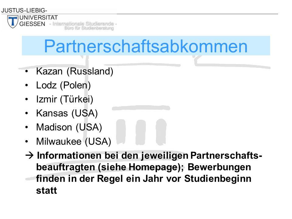 Kazan (Russland) Lodz (Polen) Izmir (Türkei) Kansas (USA) Madison (USA) Milwaukee (USA)  Informationen bei den jeweiligen Partnerschafts- beauftragten (siehe Homepage); Bewerbungen finden in der Regel ein Jahr vor Studienbeginn statt Partnerschaftsabkommen