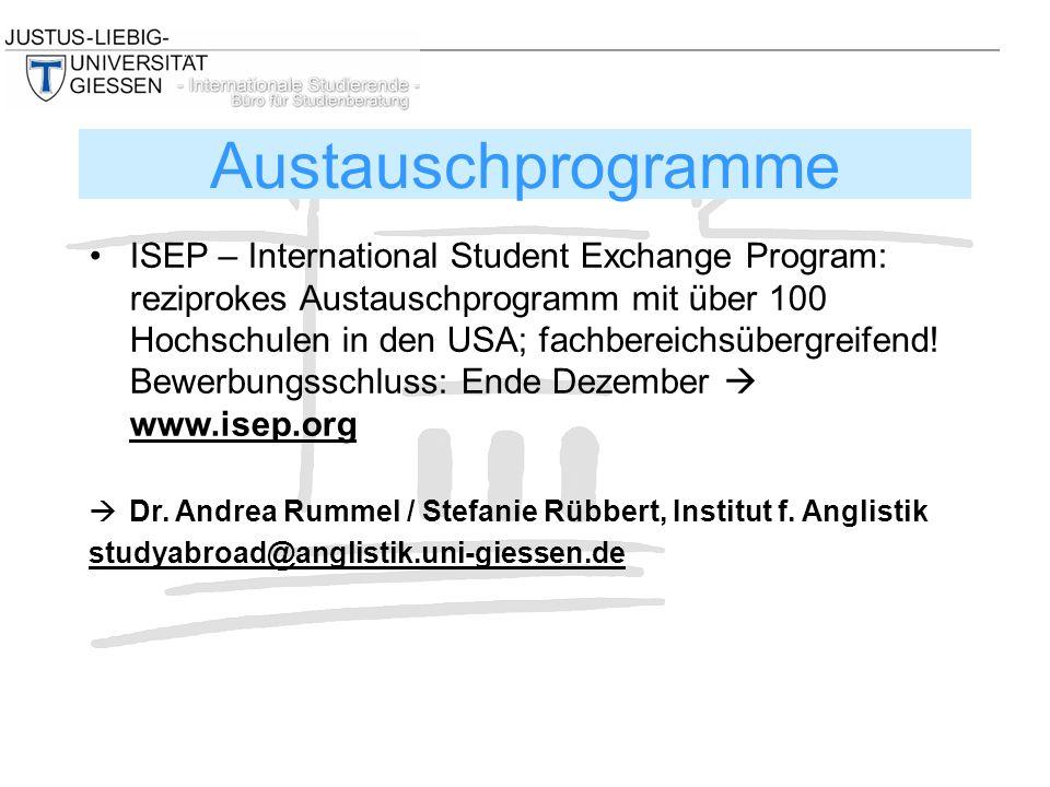 ISEP – International Student Exchange Program: reziprokes Austauschprogramm mit über 100 Hochschulen in den USA; fachbereichsübergreifend! Bewerbungss