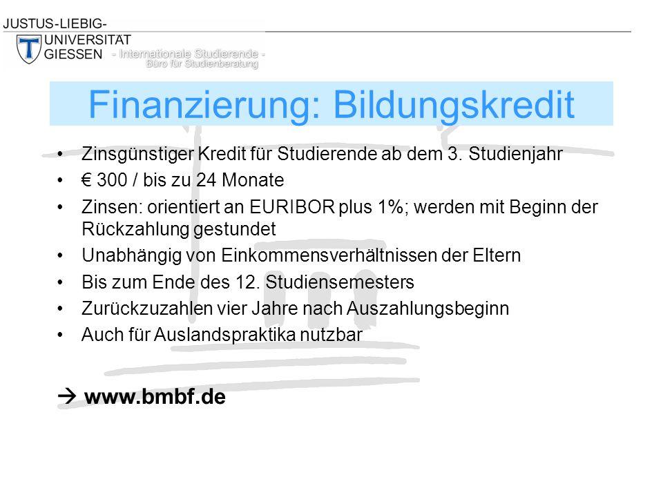 Zinsgünstiger Kredit für Studierende ab dem 3. Studienjahr € 300 / bis zu 24 Monate Zinsen: orientiert an EURIBOR plus 1%; werden mit Beginn der Rückz