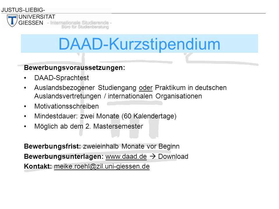 Bewerbungsvoraussetzungen: DAAD-Sprachtest Auslandsbezogener Studiengang oder Praktikum in deutschen Auslandsvertretungen / internationalen Organisati