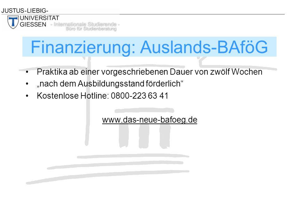 """Praktika ab einer vorgeschriebenen Dauer von zwölf Wochen """"nach dem Ausbildungsstand förderlich Kostenlose Hotline: 0800-223 63 41 www.das-neue-bafoeg.de Finanzierung: Auslands-BAföG"""