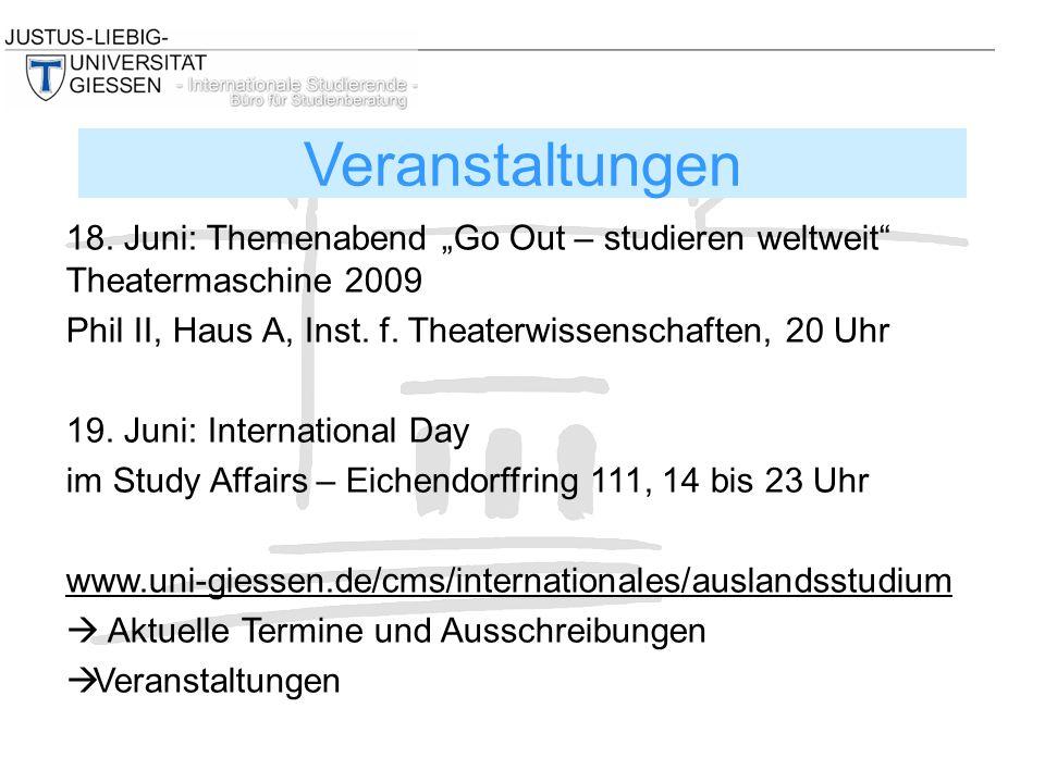 """18. Juni: Themenabend """"Go Out – studieren weltweit"""" Theatermaschine 2009 Phil II, Haus A, Inst. f. Theaterwissenschaften, 20 Uhr 19. Juni: Internation"""