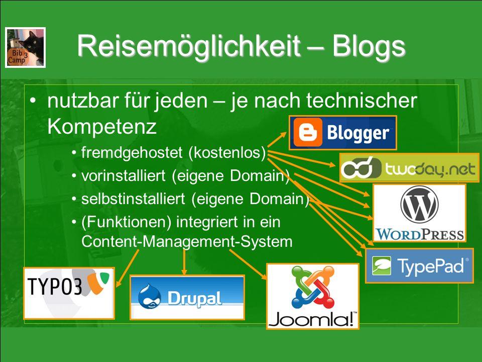 Reisemöglichkeit – Blogs nutzbar für jeden – je nach technischer Kompetenz fremdgehostet (kostenlos) vorinstalliert (eigene Domain) selbstinstalliert (eigene Domain) (Funktionen) integriert in ein Content-Management-System