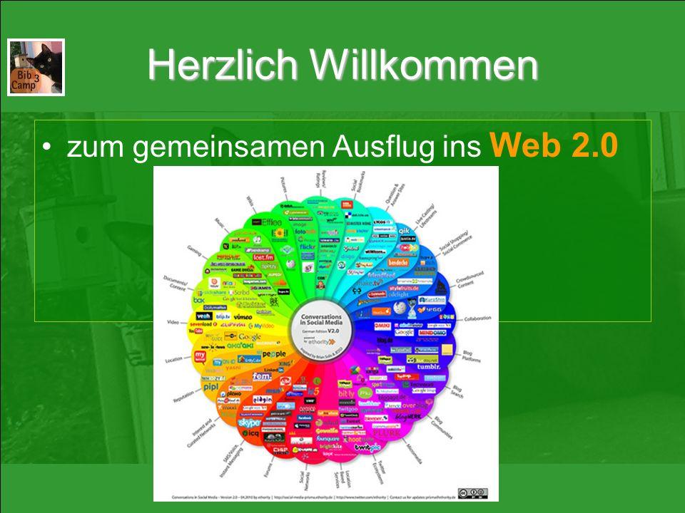 Herzlich Willkommen zum gemeinsamen Ausflug ins Web 2.0