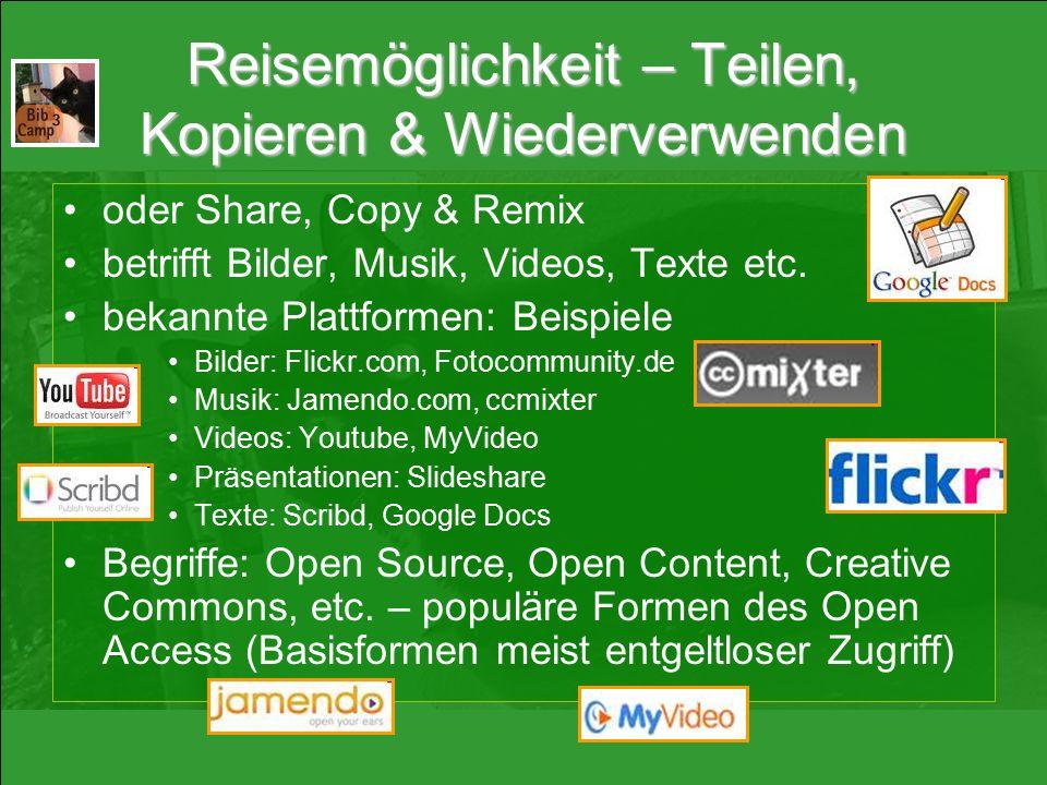 Reisemöglichkeit – Teilen, Kopieren & Wiederverwenden oder Share, Copy & Remix betrifft Bilder, Musik, Videos, Texte etc. bekannte Plattformen: Beispi