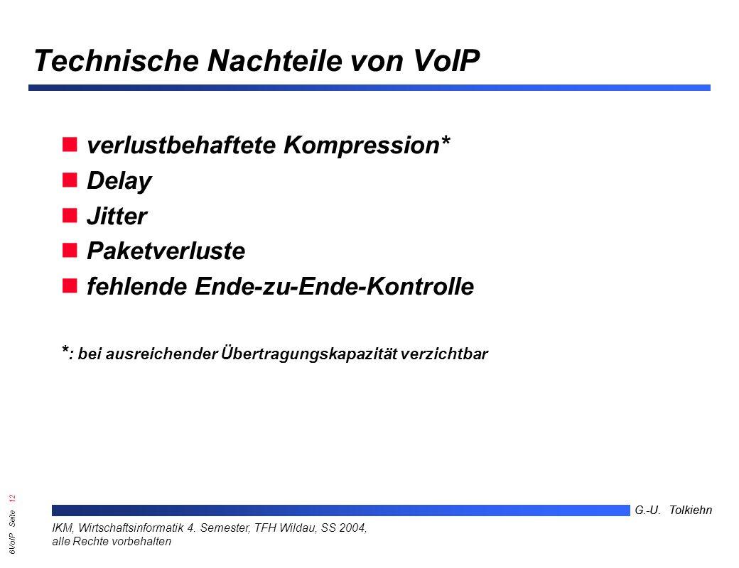 6VoIP Seite 11 G.-U. Tolkiehn IKM, Wirtschaftsinformatik 4.