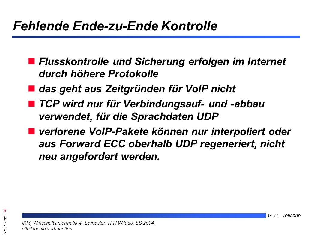 6VoIP Seite 15 G.-U. Tolkiehn IKM, Wirtschaftsinformatik 4.