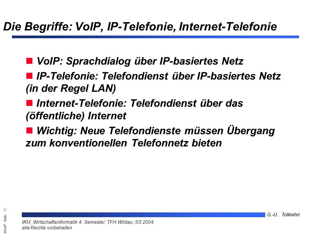 6VoIP Seite 16 G.-U. Tolkiehn IKM, Wirtschaftsinformatik 4.