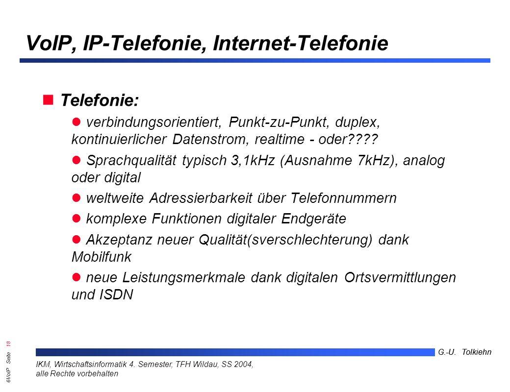 6VoIP Seite 17 G.-U. Tolkiehn IKM, Wirtschaftsinformatik 4.