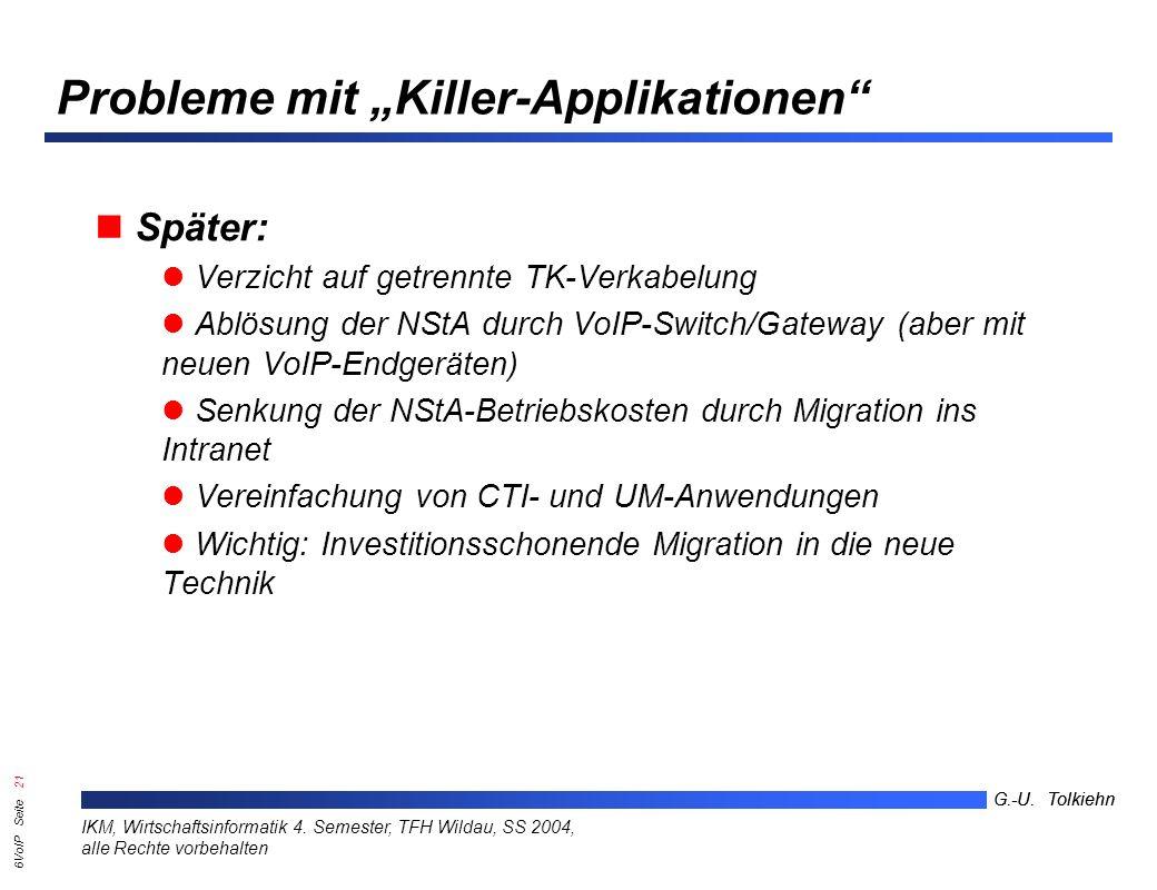6VoIP Seite 20 G.-U. Tolkiehn IKM, Wirtschaftsinformatik 4.