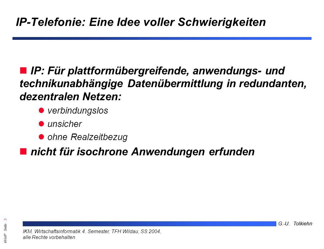 6VoIP Seite 2 G.-U. Tolkiehn IKM, Wirtschaftsinformatik 4.