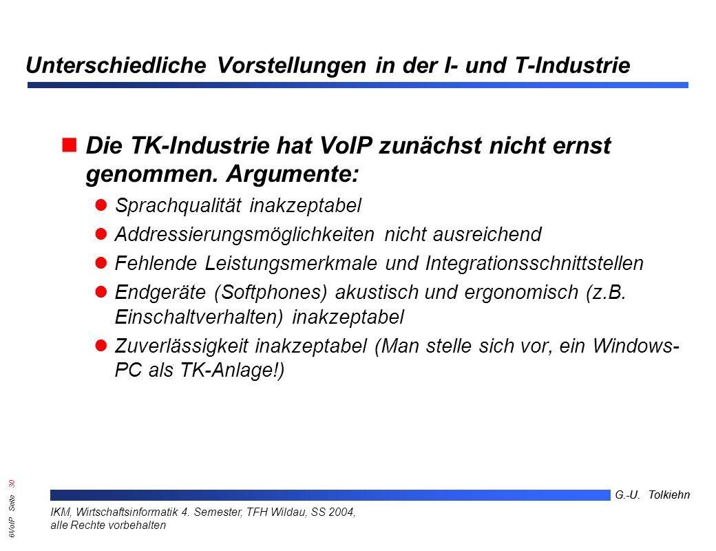 6VoIP Seite 29 G.-U. Tolkiehn IKM, Wirtschaftsinformatik 4.