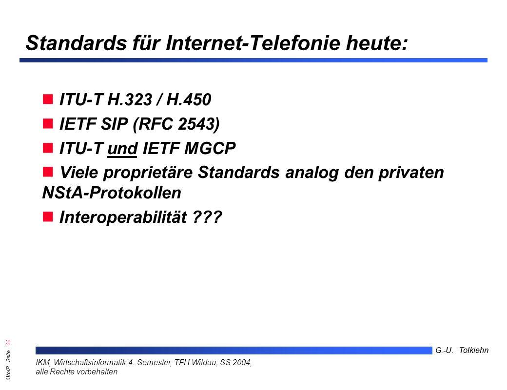 6VoIP Seite 32 G.-U. Tolkiehn IKM, Wirtschaftsinformatik 4.