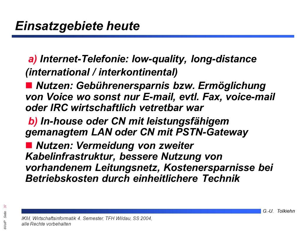 6VoIP Seite 36 G.-U. Tolkiehn IKM, Wirtschaftsinformatik 4.
