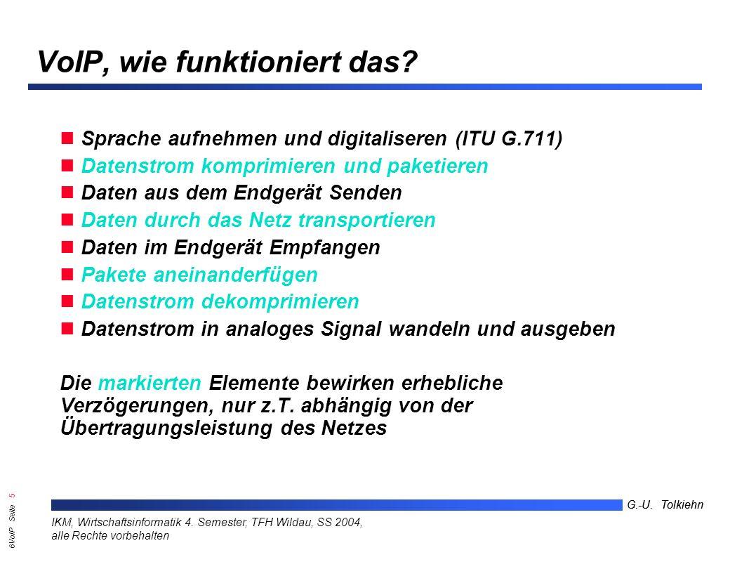 6VoIP Seite 4 G.-U. Tolkiehn IKM, Wirtschaftsinformatik 4.