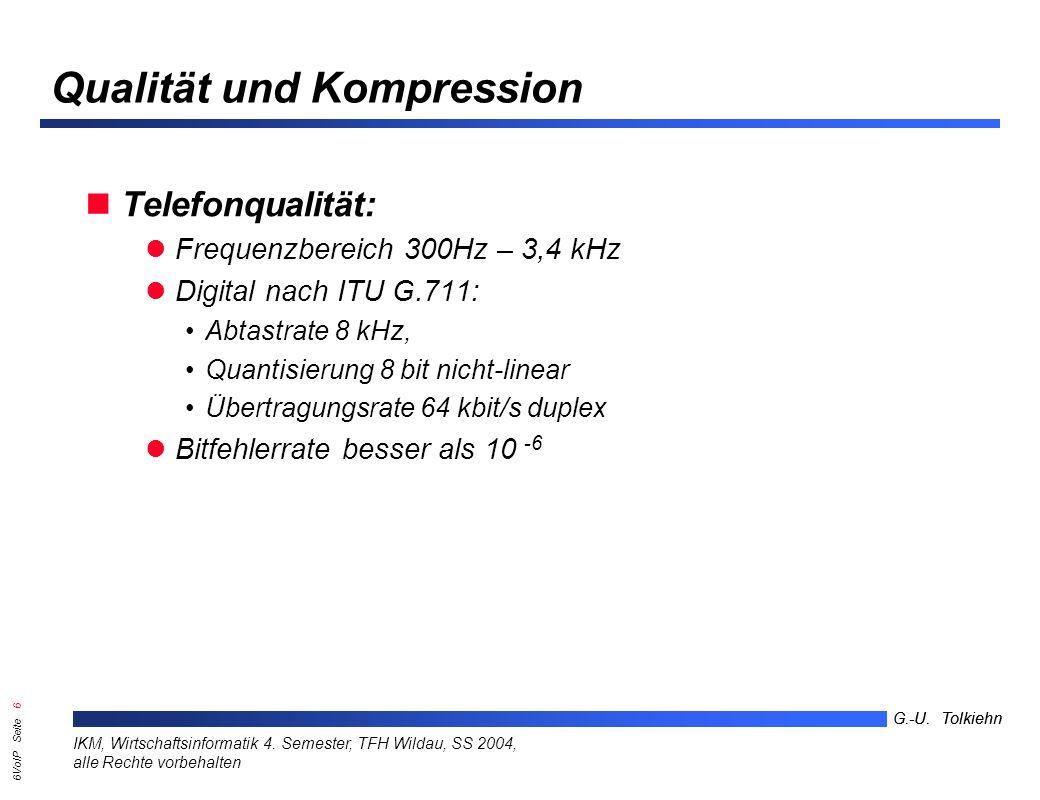 6VoIP Seite 26 G.-U.Tolkiehn IKM, Wirtschaftsinformatik 4.
