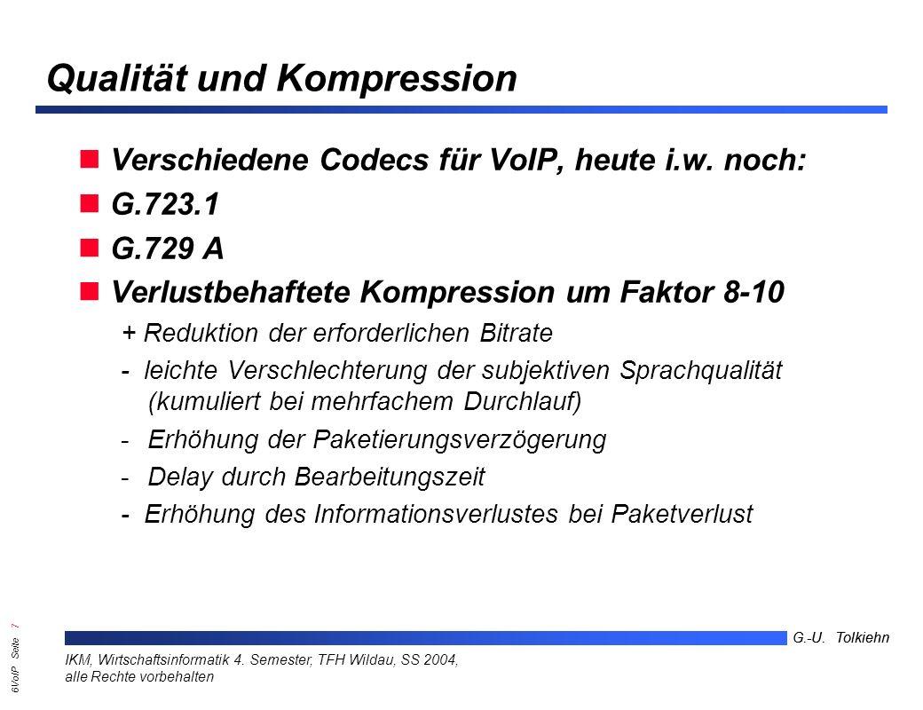 6VoIP Seite 27 G.-U.Tolkiehn IKM, Wirtschaftsinformatik 4.