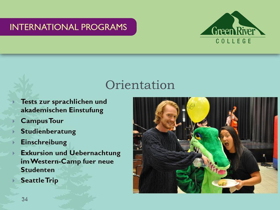 Orientation  Tests zur sprachlichen und akademischen Einstufung  Campus Tour  Studienberatung  Einschreibung  Exkursion und Uebernachtung im Western-Camp fuer neue Studenten  Seattle Trip 34