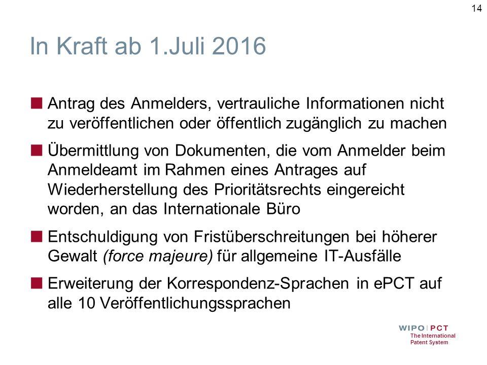 The International Patent System In Kraft ab 1.Juli 2016 ■ Antrag des Anmelders, vertrauliche Informationen nicht zu veröffentlichen oder öffentlich zu
