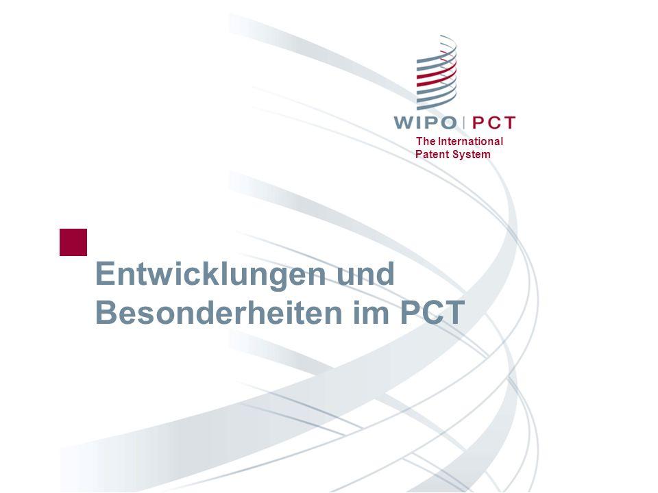 The International Patent System Entwicklungen und Besonderheiten im PCT
