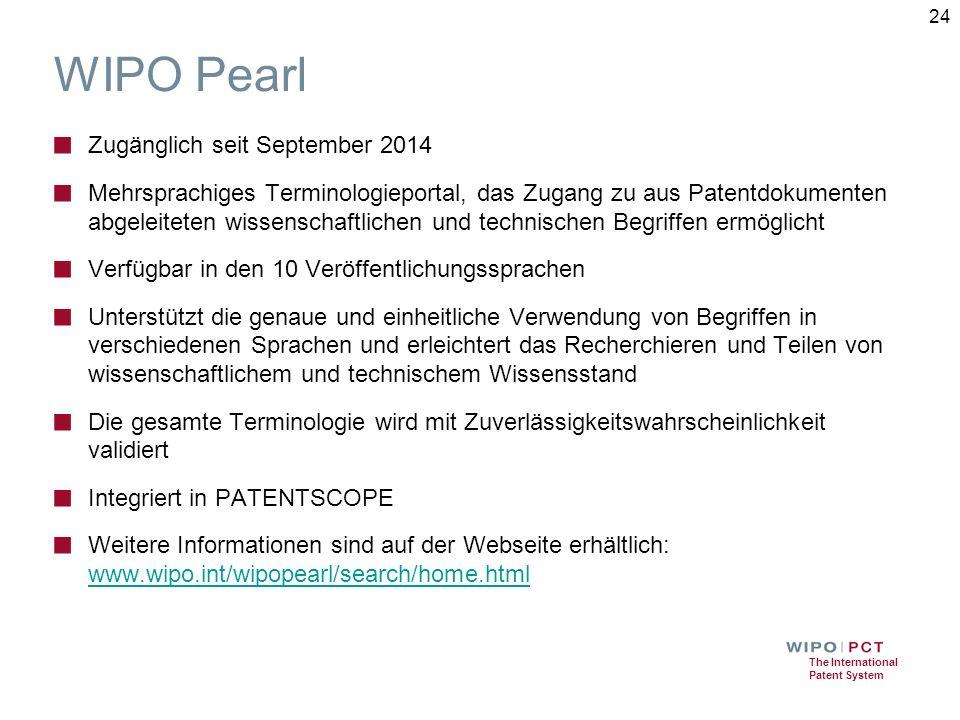 The International Patent System WIPO Pearl ■ Zugänglich seit September 2014 ■ Mehrsprachiges Terminologieportal, das Zugang zu aus Patentdokumenten ab