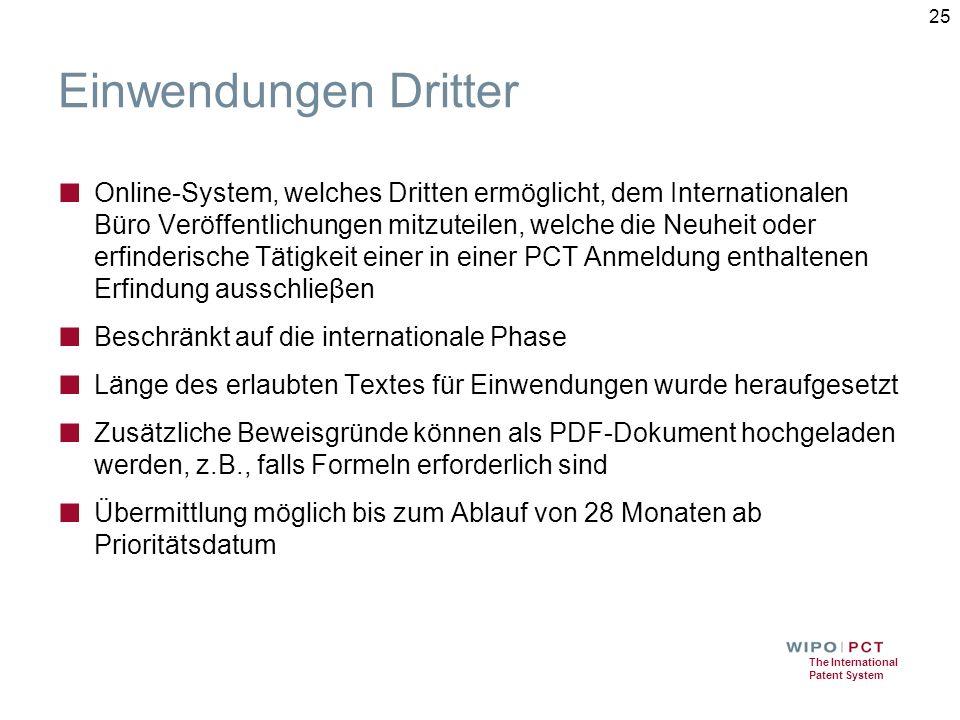The International Patent System Einwendungen Dritter ■ Online-System, welches Dritten ermöglicht, dem Internationalen Büro Veröffentlichungen mitzutei