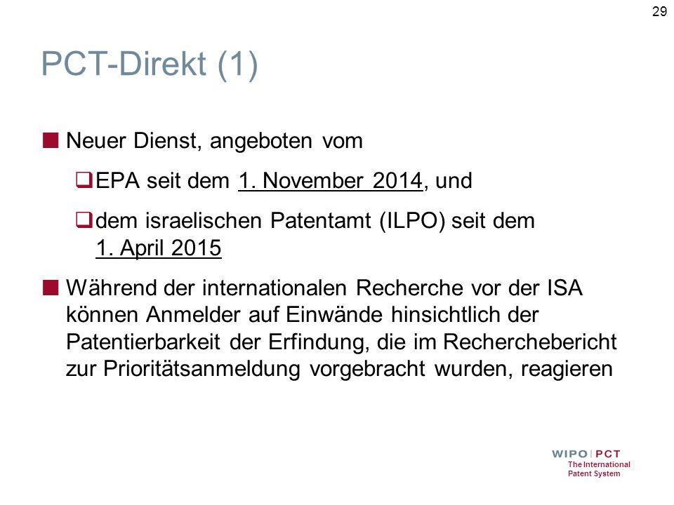 The International Patent System PCT-Direkt (1) ■ Neuer Dienst, angeboten vom  EPA seit dem 1. November 2014, und  dem israelischen Patentamt (ILPO)