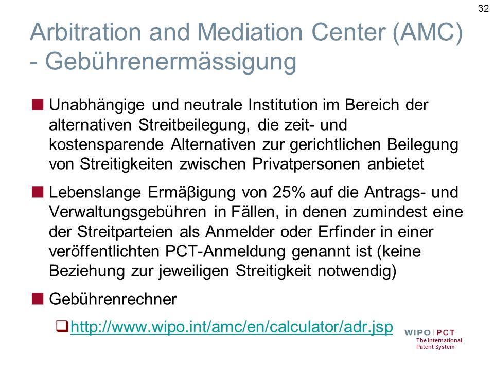 The International Patent System Arbitration and Mediation Center (AMC) - Gebührenermässigung ■ Unabhängige und neutrale Institution im Bereich der alt