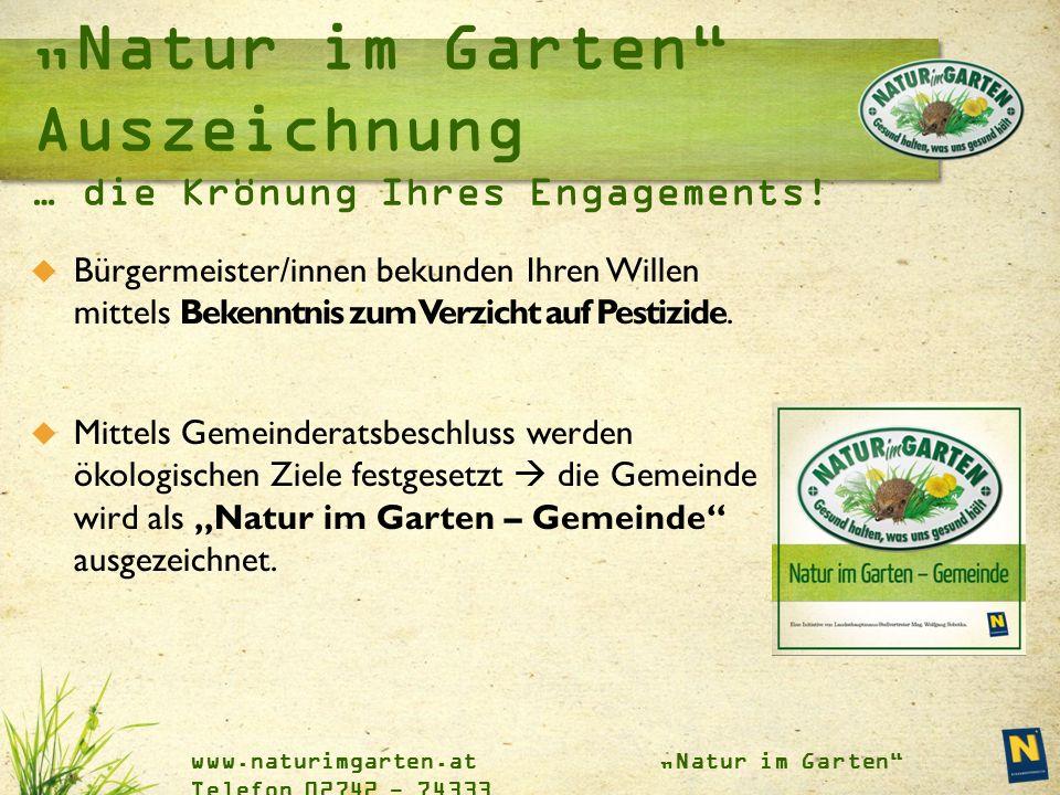 """www.naturimgarten.at """"Natur im Garten"""" Telefon 02742 - 74333  Bürgermeister/innen bekunden Ihren Willen mittels Bekenntnis zum Verzicht auf Pestizide"""