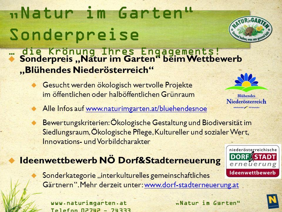 """www.naturimgarten.at """"Natur im Garten"""" Telefon 02742 - 74333  Sonderpreis """"Natur im Garten"""" beim Wettbewerb """"Blühendes Niederösterreich""""  Gesucht we"""
