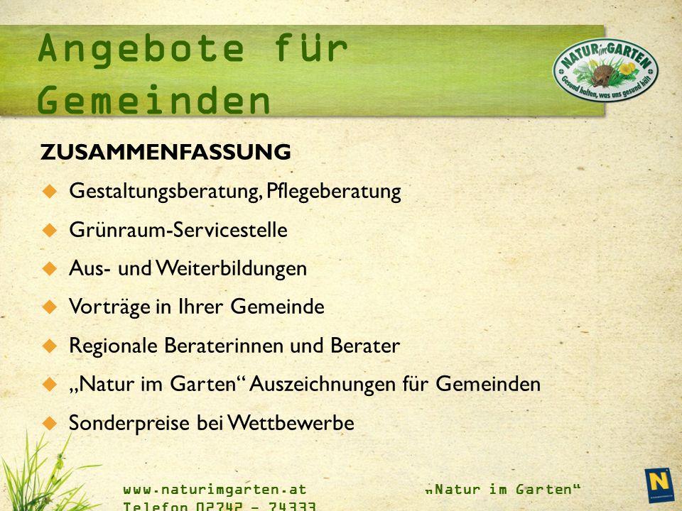 """www.naturimgarten.at """"Natur im Garten"""" Telefon 02742 - 74333 Angebote für Gemeinden ZUSAMMENFASSUNG  Gestaltungsberatung, Pflegeberatung  Grünraum-S"""