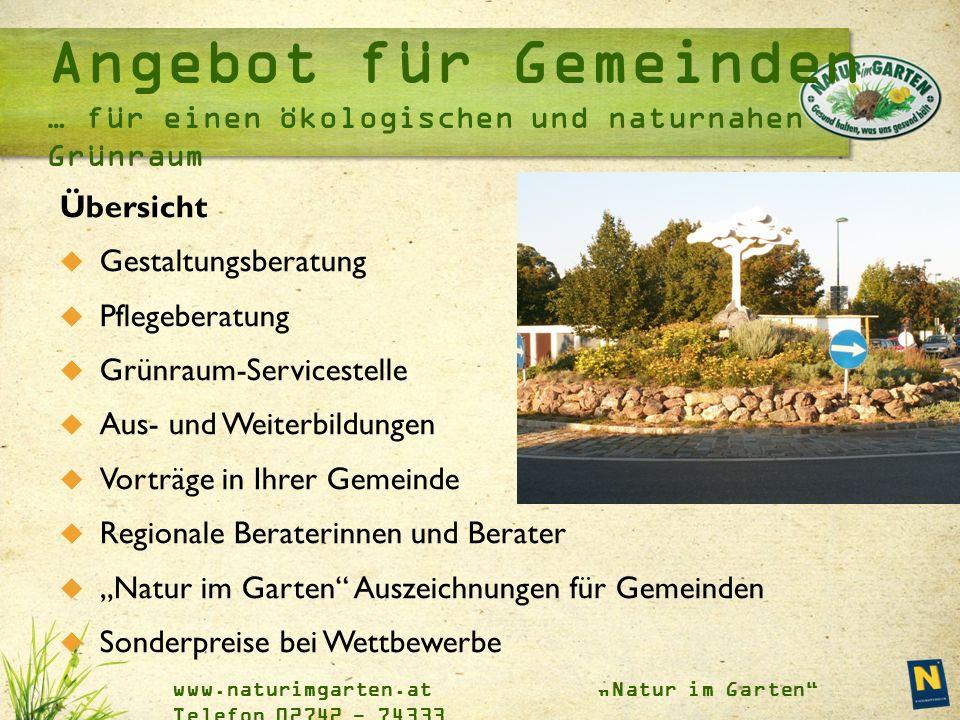 """www.naturimgarten.at """"Natur im Garten"""" Telefon 02742 - 74333 Angebot für Gemeinden … für einen ökologischen und naturnahen Grünraum Übersicht  Gestal"""
