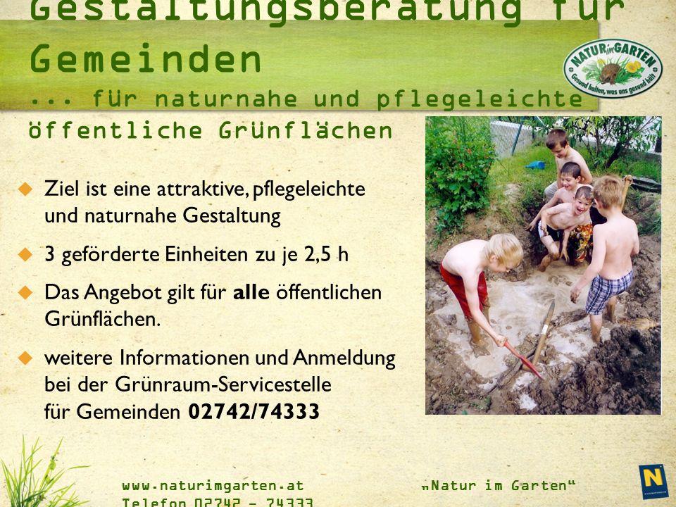"""www.naturimgarten.at """"Natur im Garten Telefon 02742 - 74333 Gestaltungsberatung für Gemeinden..."""