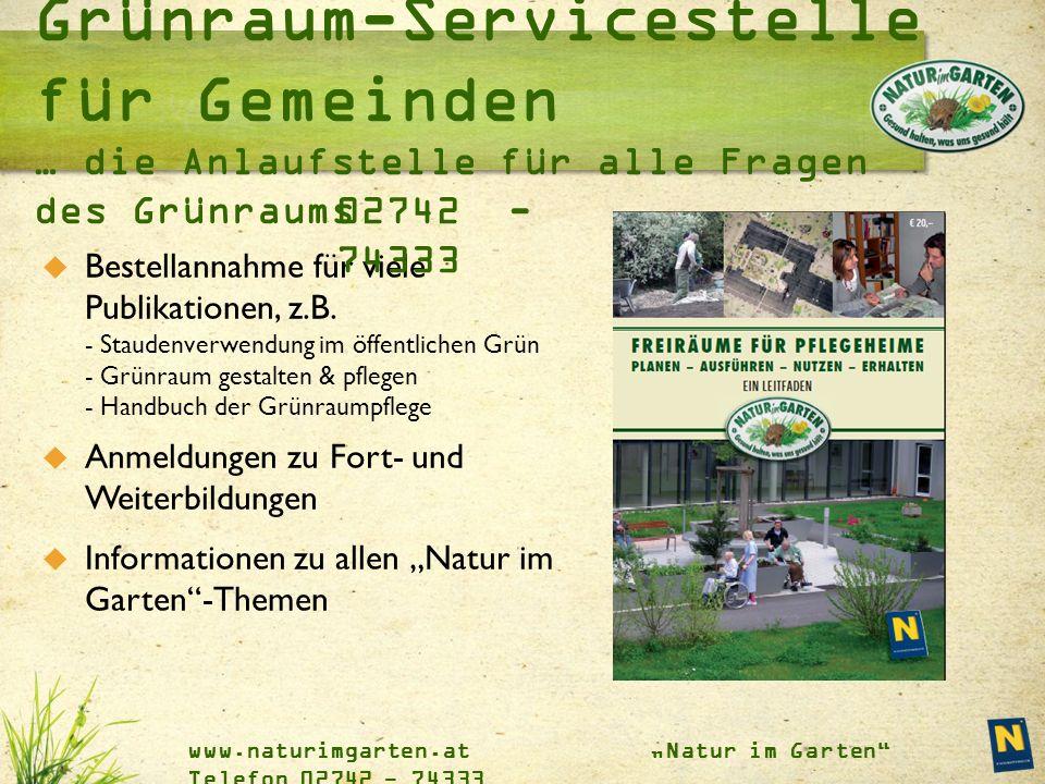 """www.naturimgarten.at """"Natur im Garten Telefon 02742 - 74333  Bestellannahme für viele Publikationen, z.B."""