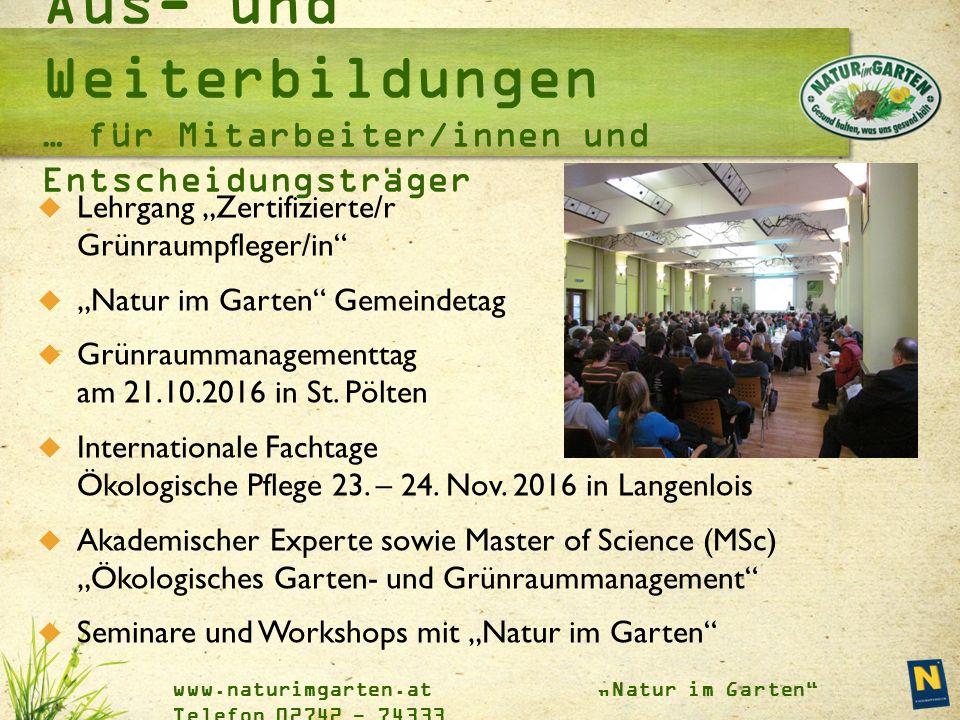"""www.naturimgarten.at """"Natur im Garten"""" Telefon 02742 - 74333  Lehrgang """"Zertifizierte/r Grünraumpfleger/in""""  """"Natur im Garten"""" Gemeindetag  Grünrau"""