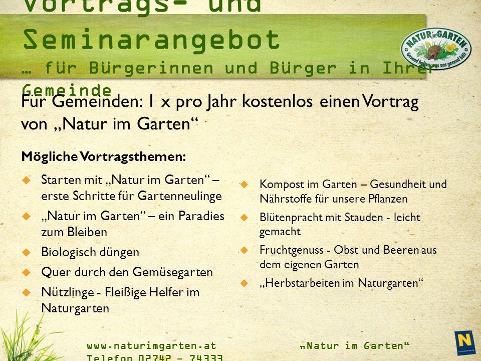 """www.naturimgarten.at """"Natur im Garten Telefon 02742 - 74333 Regionale Berater und Beraterinnen"""