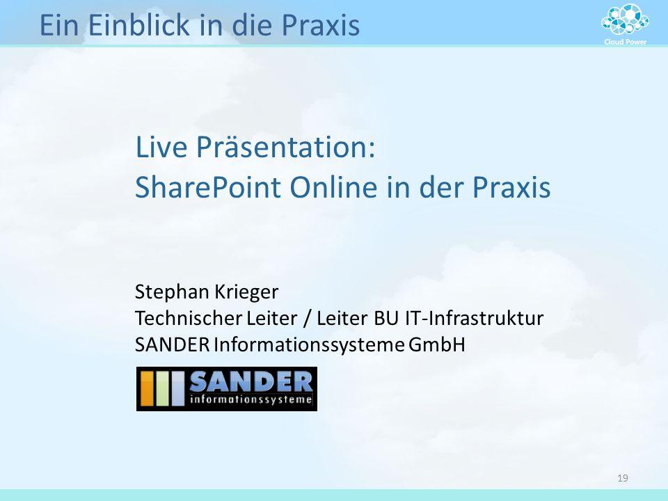 Ein Einblick in die Praxis 19 Live Präsentation: SharePoint Online in der Praxis Stephan Krieger Technischer Leiter / Leiter BU IT-Infrastruktur SANDE