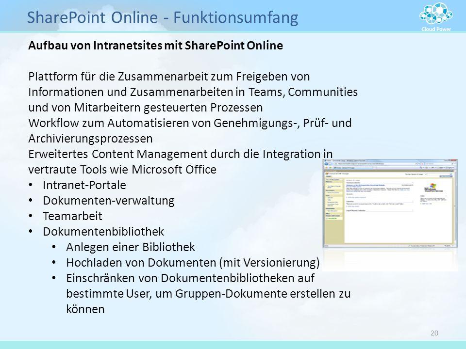 SharePoint Online - Funktionsumfang 20 Aufbau von Intranetsites mit SharePoint Online Plattform für die Zusammenarbeit zum Freigeben von Informationen