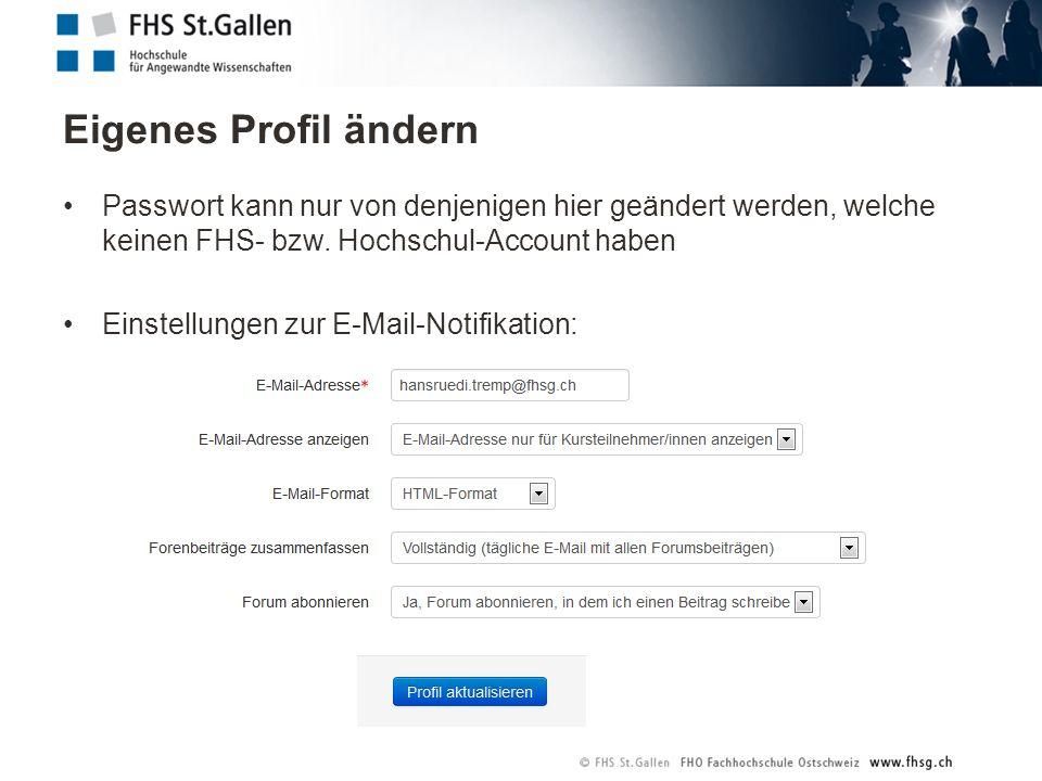 Eigenes Profil ändern Passwort kann nur von denjenigen hier geändert werden, welche keinen FHS- bzw.