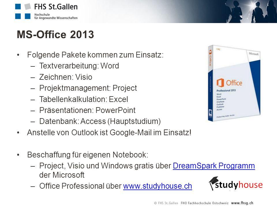 MS-Office 2013 Folgende Pakete kommen zum Einsatz: –Textverarbeitung: Word –Zeichnen: Visio –Projektmanagement: Project –Tabellenkalkulation: Excel –Präsentationen: PowerPoint –Datenbank: Access (Hauptstudium) Anstelle von Outlook ist Google-Mail im Einsatz.