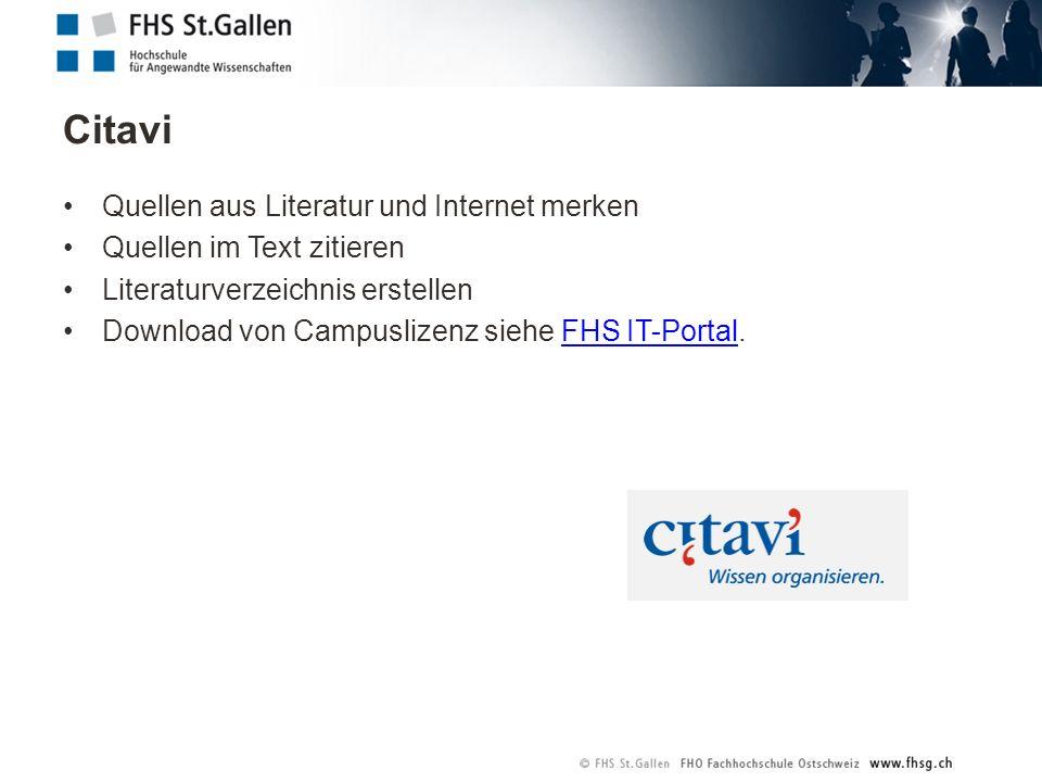 Citavi Quellen aus Literatur und Internet merken Quellen im Text zitieren Literaturverzeichnis erstellen Download von Campuslizenz siehe FHS IT-Portal.FHS IT-Portal