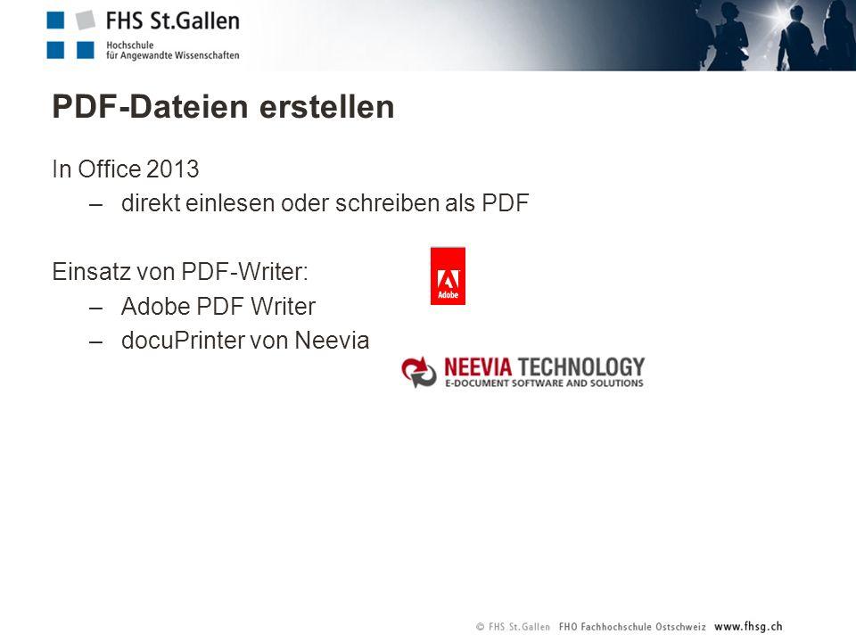 PDF-Dateien erstellen In Office 2013 –direkt einlesen oder schreiben als PDF Einsatz von PDF-Writer: –Adobe PDF Writer –docuPrinter von Neevia