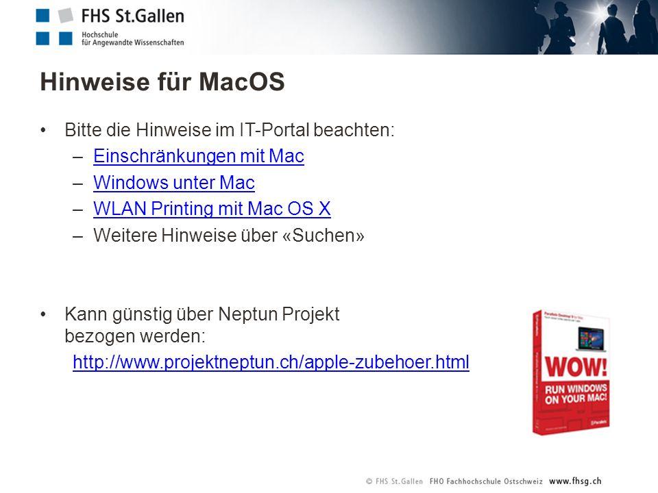 Hinweise für MacOS Bitte die Hinweise im IT-Portal beachten: –Einschränkungen mit MacEinschränkungen mit Mac –Windows unter MacWindows unter Mac –WLAN Printing mit Mac OS XWLAN Printing mit Mac OS X –Weitere Hinweise über «Suchen» Kann günstig über Neptun Projekt bezogen werden: http://www.projektneptun.ch/apple-zubehoer.html