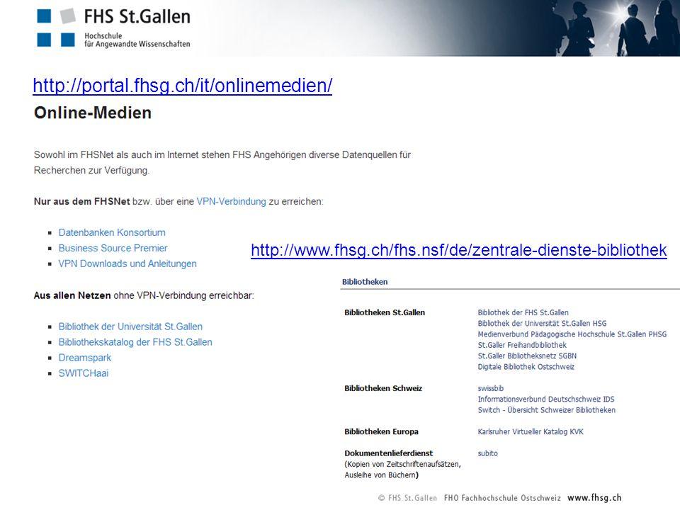 http://portal.fhsg.ch/it/onlinemedien/ http://www.fhsg.ch/fhs.nsf/de/zentrale-dienste-bibliothek