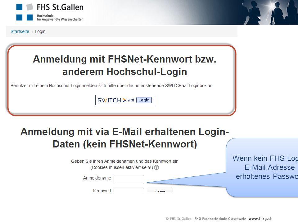 Wenn kein FHS-Login: E-Mail-Adresse erhaltenes Passwort Wenn kein FHS-Login: E-Mail-Adresse erhaltenes Passwort