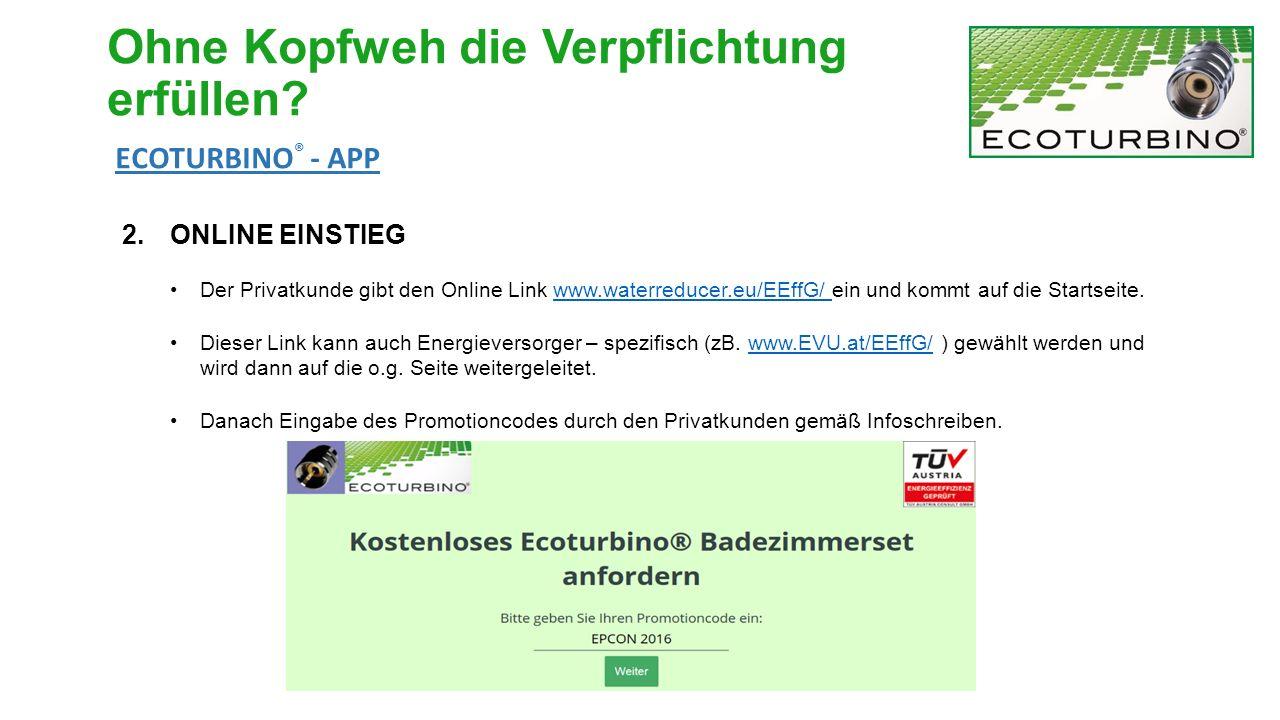 2.ONLINE EINSTIEG Der Privatkunde gibt den Online Link www.waterreducer.eu/EEffG/ ein und kommt auf die Startseite.www.waterreducer.eu/EEffG/ Dieser Link kann auch Energieversorger – spezifisch (zB.
