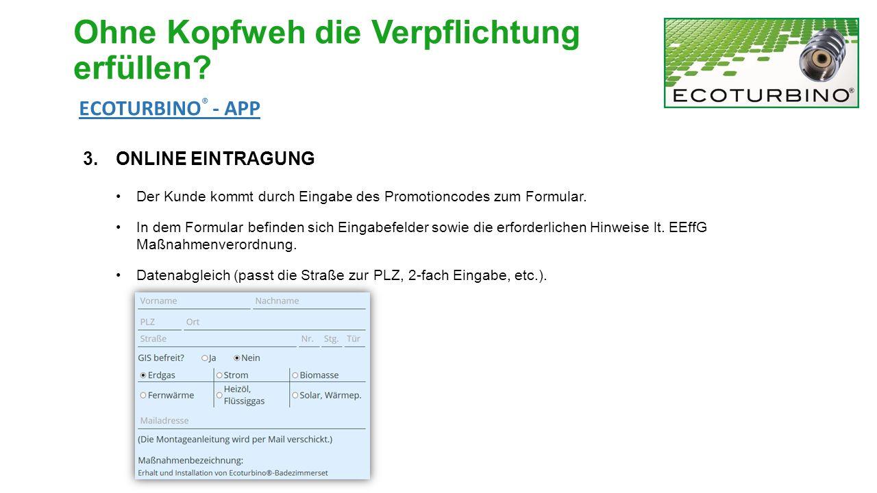 3.ONLINE EINTRAGUNG Der Kunde kommt durch Eingabe des Promotioncodes zum Formular. In dem Formular befinden sich Eingabefelder sowie die erforderliche
